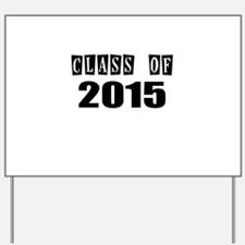 CLASS OF 2015 Yard Sign