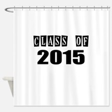 CLASS OF 2015 Shower Curtain