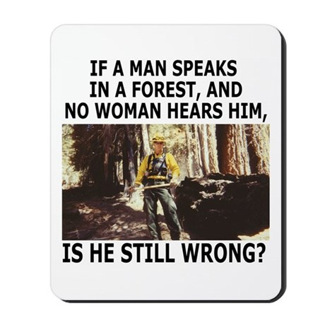 A Man Speaks In A Forest<BR>Mousepad