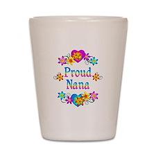 Proud Nana Flowers Shot Glass
