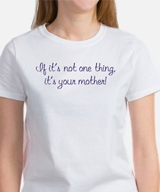 If it's not one thing... Tee