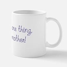 If it's not one thing... Mug