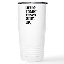 Unique Funny quote shut Travel Mug