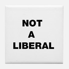 Not A Liberal Tile Coaster