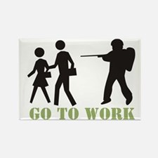 Go to Work Rectangle Magnet