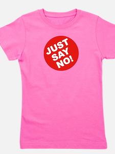 JUST-SAY-NO.png Girl's Tee