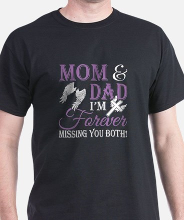 Mom Dad I'm Forever Missing You Both T T-Shirt