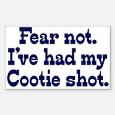 Fear Not Cootie Shot Rectangle Decal
