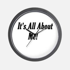 It's All About Me Attitude Wall Clock
