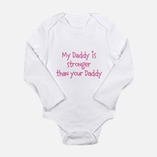 My Daddy is stronger than your Daddy Body Suit