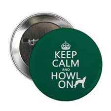 """Keep Calm and Howl On (wolves) 2.25"""" Button"""