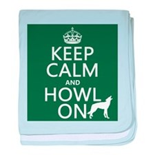 Keep Calm and Howl On (wolves) baby blanket