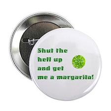 Get Me A Margarita Button