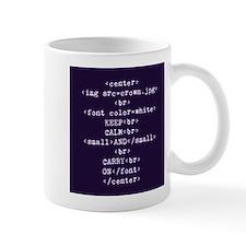 Keep Calm and HTML Small Mug