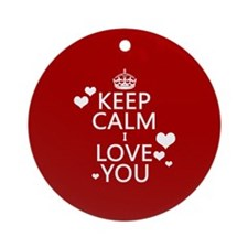 Keep Calm I Love You Ornament (Round)
