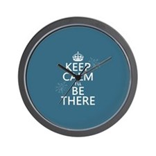 Keep Calm I'll Be There Wall Clock