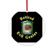 Retired Evil Genius  Ornament (Round)