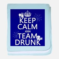 Keep Calm and Join Team Drunk baby blanket