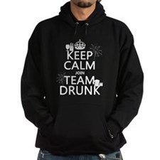 Keep Calm and Join Team Drunk Hoody