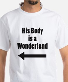 His Body is a Wonderland Shirt
