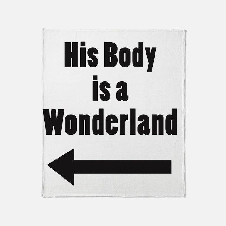 His Body is a Wonderland Throw Blanket