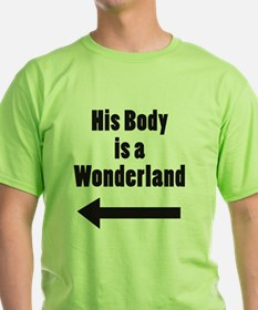 His Body is a Wonderland T-Shirt