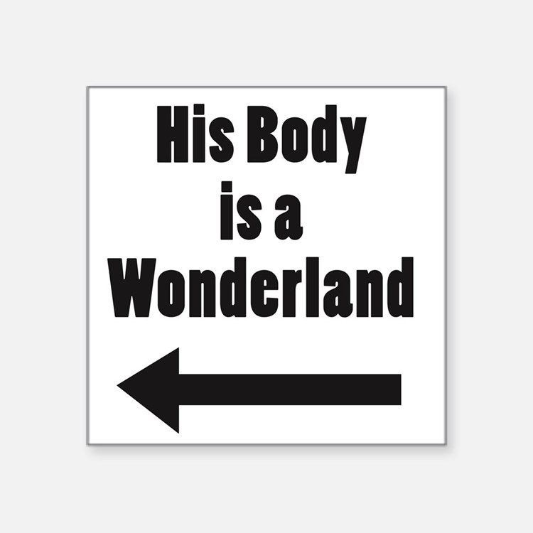 """His Body is a Wonderland Square Sticker 3"""" x 3"""""""