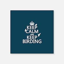 Keep Calm and Keep Birding Sticker