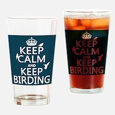 Keep Calm and Keep Birding Drinking Glass