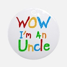 WOW I'm an Uncle Ornament (Round)