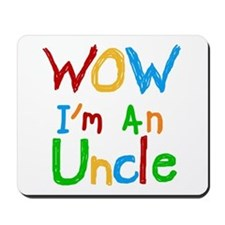 WOW I'm an Uncle Mousepad