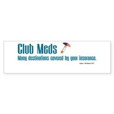 Club Meds Bumper Bumper Sticker