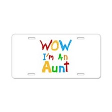WOW I'm an Aunt Aluminum License Plate