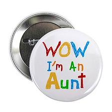 "WOW I'm an Aunt 2.25"" Button"