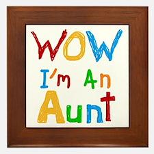 WOW I'm an Aunt Framed Tile