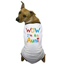 WOW I'm an Aunt Dog T-Shirt