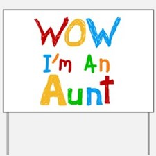 WOW I'm an Aunt Yard Sign