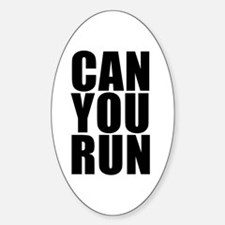 CAN YOU RUN Oval Decal
