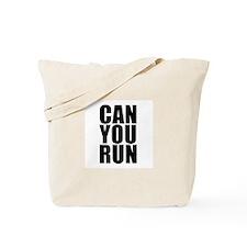 CAN YOU RUN Tote Bag