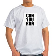 CAN YOU RUN Ash Grey T-Shirt