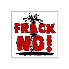 "Frack No! Square Sticker 3"" x 3"""