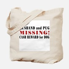 Husband and Pug missing.... Tote Bag