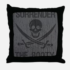 Surrender the booty Throw Pillow