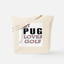 My pug loves Golf Tote Bag