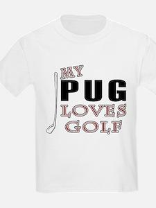 My pug loves Golf Kids T-Shirt