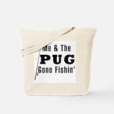 Me & the pug gone fishin' Tote Bag