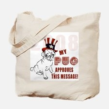 My pug approves this message Tote Bag