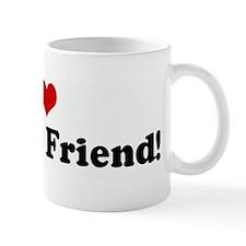 I Love My Best Friend! Mug