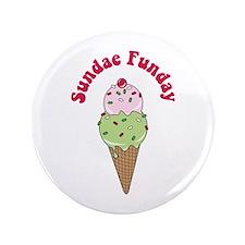 """Sundae Funday 3.5"""" Button"""