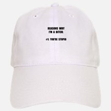 Bitch Stupid Baseball Baseball Baseball Cap